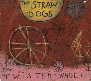 Le premier disque : The Straw Dogs